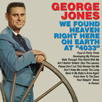 George Jones - We Found Heaven Right Here on Earth at 4033