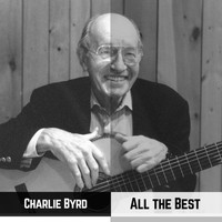 Charlie Byrd - All the Best