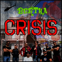 The Bertha - Crisis (Explicit)