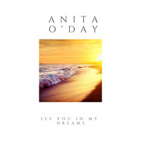 Anita O'Day - See You in My Dreams
