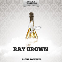 Ray Brown - Alone Together