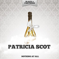 Patricia Scot - Nothing At All