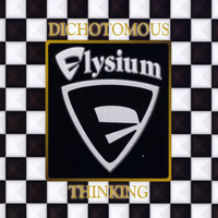 Elysium - Dichotomous Thinking