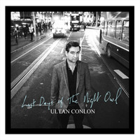 Ultan Conlon - Last Days of the Night Owl