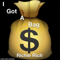 Richie Rich - I Got A Bag (Explicit)