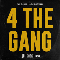 Willis - 4 the Gang (feat. Double A & Paper Cleveland) (Explicit)