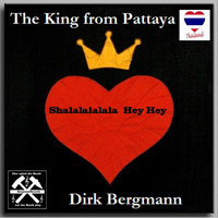 Dirk Bergmann - The King from Pattaya
