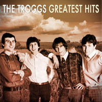 The Troggs - The Troggs: Greatest Hits
