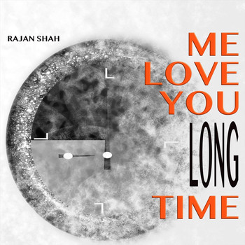 Rajan Shah - Me Love You Long Time