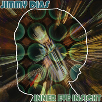 Jimmy Dias - Inner Eye Insight