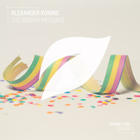 Alexander Koning - The Bright Message