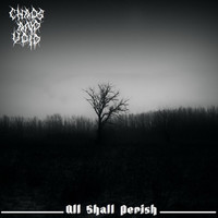 Chaos and Void - All Shall Perish
