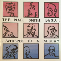 The Matt Smith Band - Whisper to a Scream