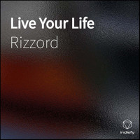 Rizzord - Live Your Life