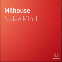 Naive Mind - Milhouse