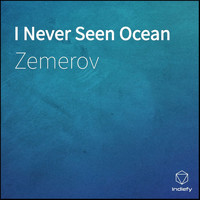 Zemerov - I Never Seen Ocean