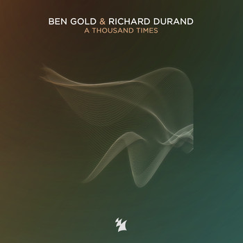 Ben Gold & Richard Durand - A Thousand Times