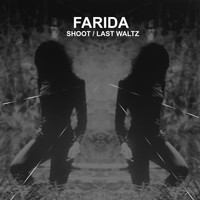 Farida - Shoot/Last Waltz