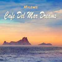 Milews - Cafe Del Mar Dreams