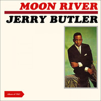 Jerry Butler - Moon River (Album of 1961 plus Bonus Tracks)