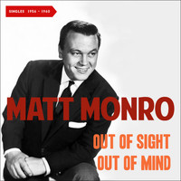 Matt Monro - Out of Sight, out of Mind (Singles 1956 - 1960)