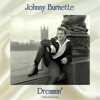 Johnny Burnette - Dreamin' (Remastered 2019)
