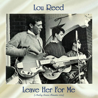 Lou Reed - Leave Her For Me (Analog Source Remaster 2019)