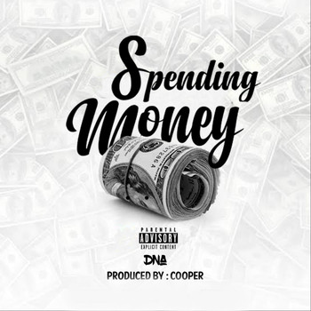 DNA - Spending Money (Explicit)