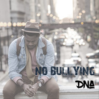 DNA - No Bullying