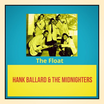 Hank Ballard & The Midnighters - The Float