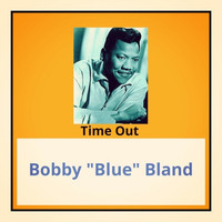 "Bobby ""Blue"" Bland - Time Out"