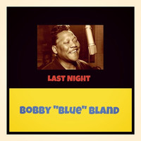 "Bobby ""Blue"" Bland - Last Night"