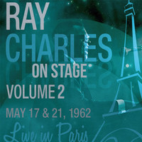 Ray Charles - Ray Charles... On Stage, Vol. 2 (Live in Paris, 1962)