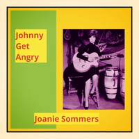 Joanie Sommers - Johnny Get Angry