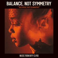 Biffy Clyro - Balance, Not Symmetry (From the Original Motion Picture Soundtrack 'Balance, Not Symmetry' [Explicit])