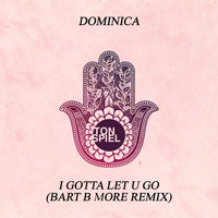 Dominica - I Gotta Let U Go (Bart B More Remix)