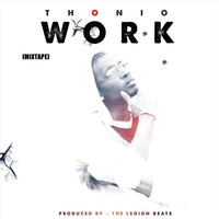 Thonio - Work (Mixtape) (Explicit)