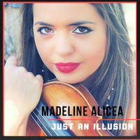 Madeline Alicea - Just an Illusion