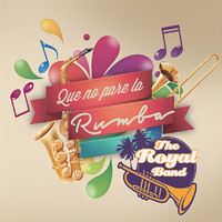 The Royal Band - Que No Pare la Rumba