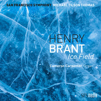 San Francisco Symphony & Michael Tilson Thomas - Brant: Ice Field (Binaural Edition)