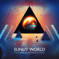 Sunlit World - The Scheme of Mysterious Things