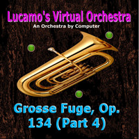 Luis Carlos Molina Acevedo - Grosse Fuge, Op: 134 (Part 4) [Arr. for Electronic Instruments]