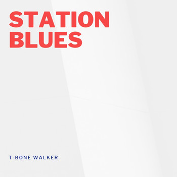 T-Bone Walker - Station Blues