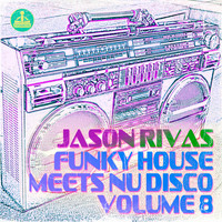 Jason Rivas - Funky House Meets Nu Disco, Vol. 8