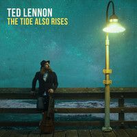 Ted Lennon - The Tide Also Rises