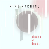 Mind Machine - Clouds of Doubt