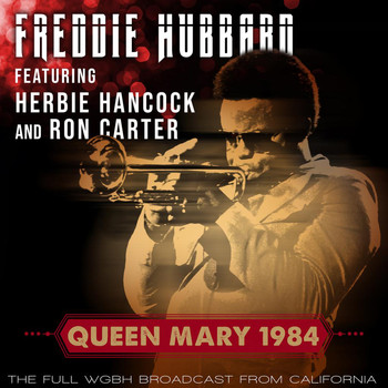 Freddie Hubbard - Queen Mary 1984 (Live 1984)