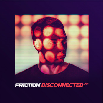 Friction - Disconnected - EP