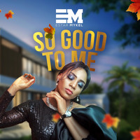 Estar Mykel - So Good to Me