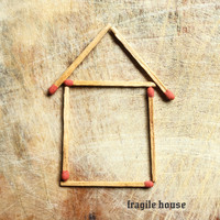Fragile House - Fragile House